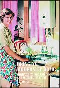 Bringing Modernity Home Writings on Popular Design and Material Culture