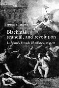 Blackmail, Scandal And Revolution