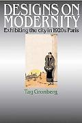 Designs on Modernity Exhibiting the City in 1920s Paris