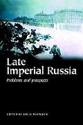 Late Imperial Russia Problems And Prospects Essays in Honour of R. B. McKean