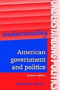 Understanding American Government And Politics A Guide For A2 Politics Students
