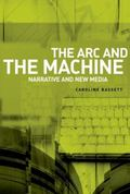 Arc and the Machine : Narrative and New Media