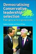 Democratising Conservative Leadership Selection: From Grey Suits to Grass Roots