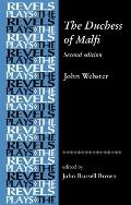 Duchess of Malfi: By John Webster, 2nd Edition
