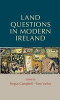 Land Questions in Modern Ireland