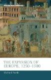 The Expansion of Europe, 1250-1500 (Manchester Medieval Studies)