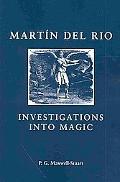 Martin Del Rio: Investigations into Magic