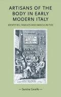 Artisans of the Body in Early Modern Italy: Identities, Families and Masculinities (Gender i...
