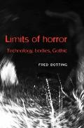 Limits of Horror : Technology, Bodies, Gothic