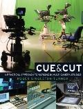 Cue and Cut : A Practical Approach to Working in Multi-Camera Studios