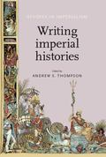 Writing Imperial Histories (Studies in Imperialism)