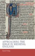 Approaching the Bible in Medieval Eng : Approaching the Bible in Medieval England