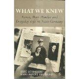 What We Knew: Terror, Mass Murder and Everyday Life in Nazi Germany