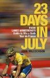 23 Days in July: Inside Lance Armstrong's Record-Breaking Victory in the Tour De France X14 9