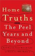 Home Truths The Peel Years and Beyond