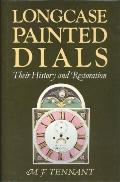 Longcase Painted Dials Their History and Restoration