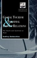 Global Tourism and Informal Labour Relations The Small-Scale Syndrome at Work