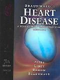 Braunwald's Heart Disease A Textbook Of Cardiovascular Medicine