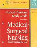 Critical Thinking Study Guide To Accompany Medical-surgical Nursing Critical Thinking For Co...
