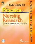 Study Guide For The Practice Of Nursing Research Conduct, Critique, And Utilization