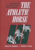 Athletic Horse Principles and Practice of Equine Sports Medicine