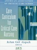 Core Curriculum for Critical Care Nursing