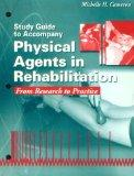 Study Guide to Accompany Physical Agents in Rehabilitation: From Research to Practice, 1e