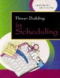 Power Building in Scheduling