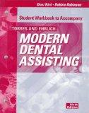 Student Workbook to Accompany Torres and Ehrlich Modern Dental Assisting, 6e