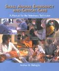Small Animal Emergency and Critical Care A Manual for the Veterinary Technician