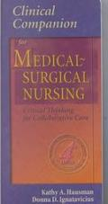 Clinical Companion for Medical-Surgical Nursing Critical Thinking for Collaborative Care