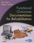 Functional Outcomes Documentation for Rehabilitation