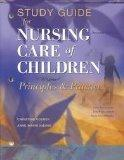Study Guide to accompany Nursing Care of Children