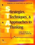 Strategies, Techniques, and Approaches to Thinking: Case Studies in Clinical Nursing