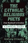 Catholic Religious Poets from Southwell to Crashaw - Anthony D. Cousins - Paperback