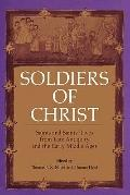 Soldiers of Christ : Saints and Saints' Lives from Late Antiquity and the Early Middle Ages