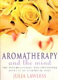 Aromatherapy and the Mind: An Exploration into the Psychological and Emotional Effects of Es...