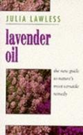 Lavender Oil: The New Guide to Nature's Most Versatile Remedy