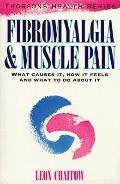 Fibromyalgia and Muscle Pain: What Causes It, how It Feels and What to Do about It