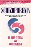 Schizophrenia: Understanding and Coping with the Illness (Thorsons Health)