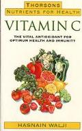 Vitamin C: The Vital Antioxidant for Disease Prevention - Hasnain Walji - Hardcover