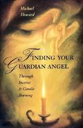 Finding Your Guardian Angel: Through Incense and Candle Burning