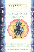 Principles of Vibrational Healing