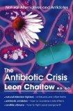 The Antibiotic Crisis: Natural Alternatives and Antidotes