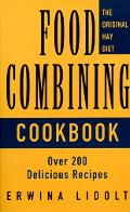 Food Combining Cookbook: Over 200 Delicious Recipes