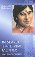 In Search of the Divine Mother: Encountering Mother Meera