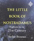 Little Book of Nostradamus: Prophecies for the 21st Century