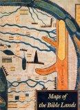 Maps of the Bible Lands: Images of Terra Sancta Through Two Millennia