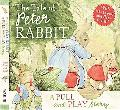 The Tale of Peter Rabbit: A Pull and Play Story (Potter)