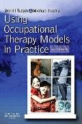 Applying Occupational Therapy Theory: A Field Guide to Models in Practice